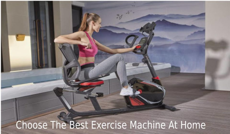 Choose The Best Exercise Machine At Home