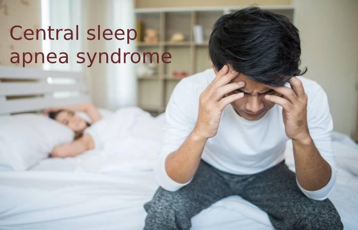Central sleep apnea syndrome