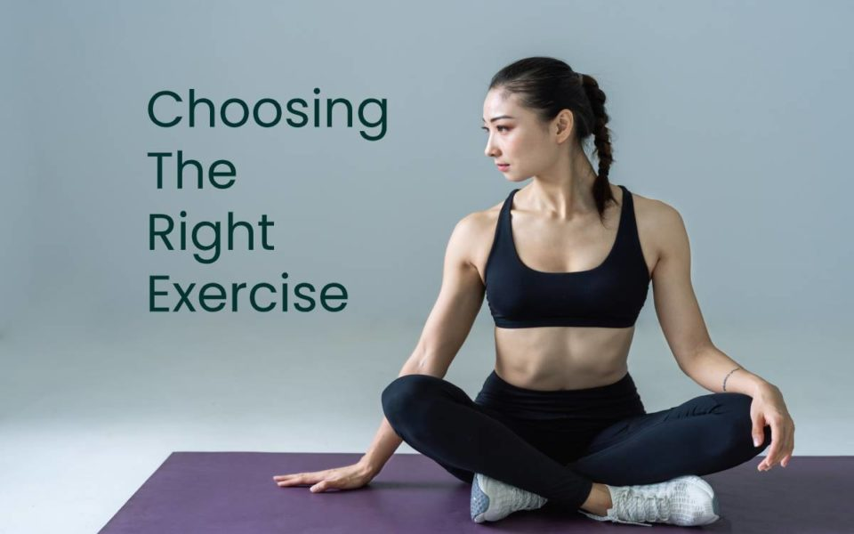 Choosing the right exercise