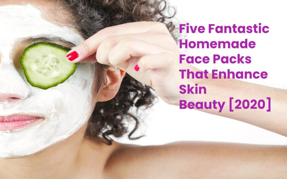 Five Fantastic Homemade Face Packs That Enhance Skin