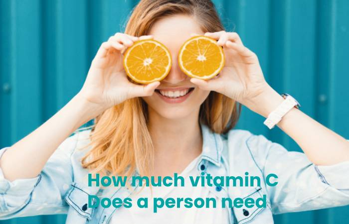 How much vitamin C does a person need