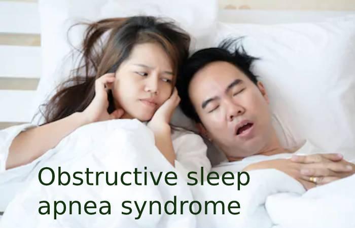 Obstructive sleep apnea syndrome
