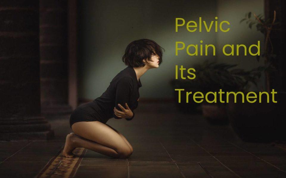 Pelvic Pain and Its Treatment