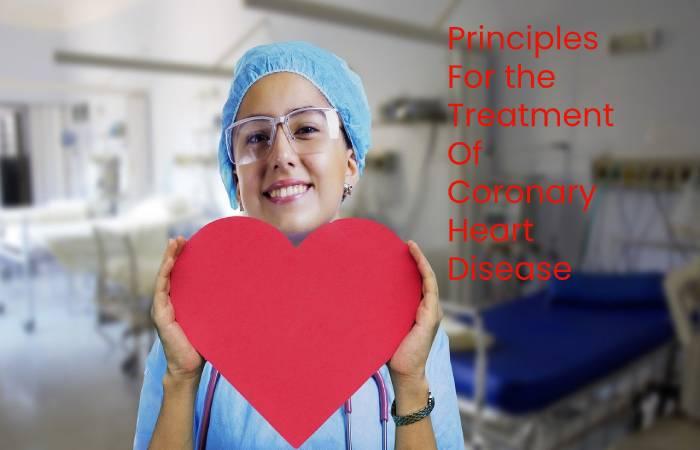Principles for the treatment of coronary heart disease