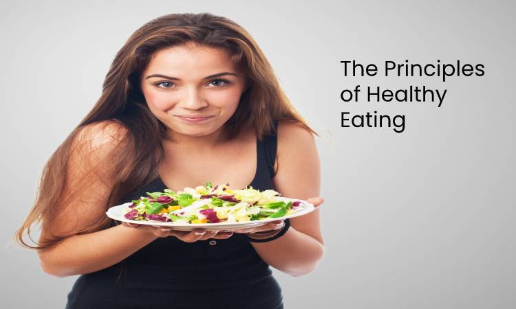 The principles of healthy eating