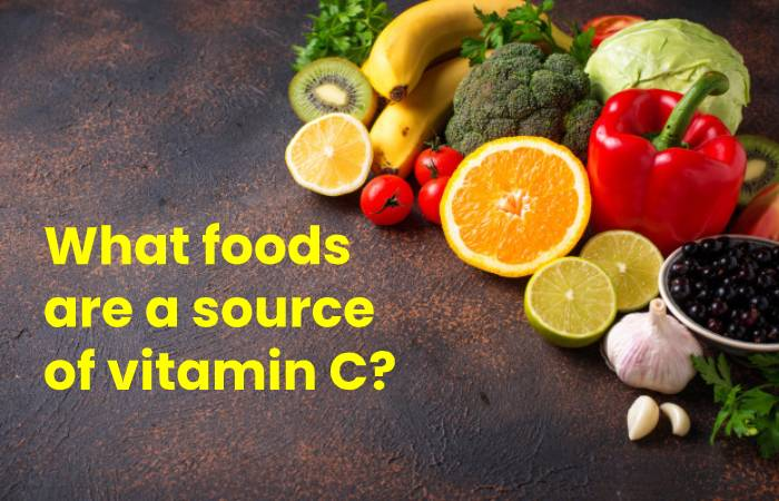 What foods are a source of vitamin C