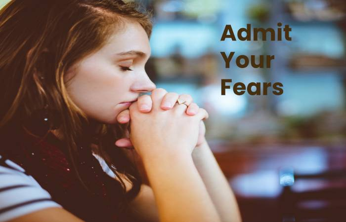 Admitting your fears