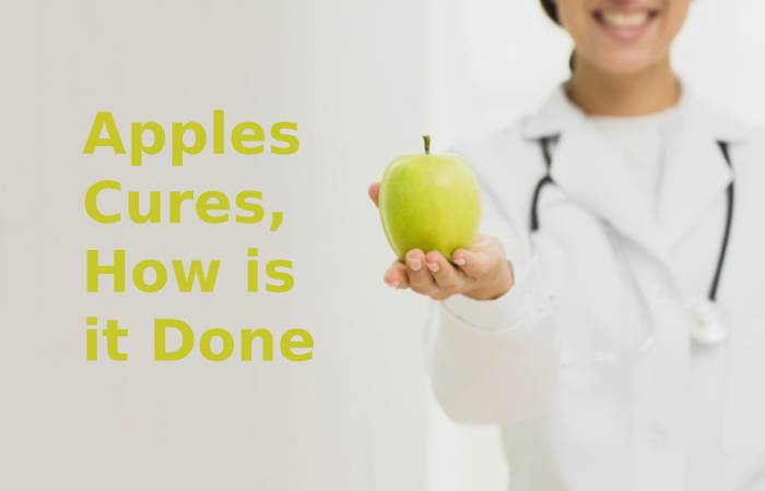 Apples Cures, how is it done