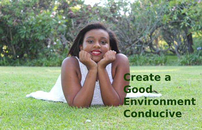 Create a Good Environment Conducive