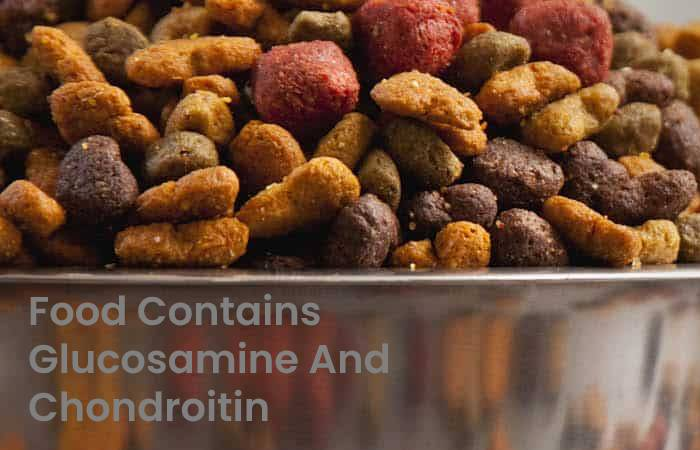 Food contains glucosamine and chondroitin