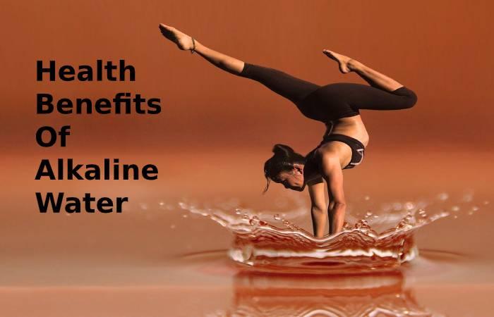 Health Benefits Alkaline Water