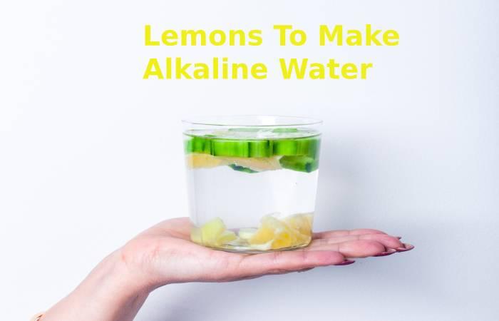 Lemons to make Alkaline Water