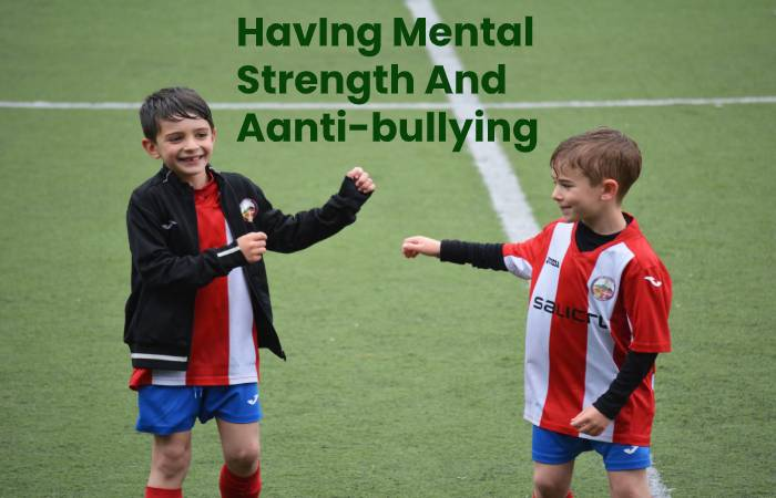 Mtal Strength and anti-bullying measures