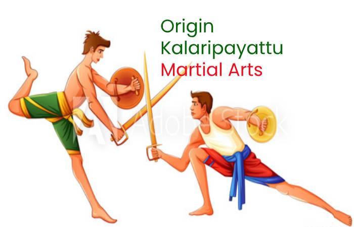 Origin Kalaripayattu Martial Arts