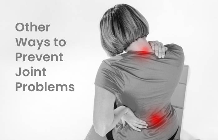 Other ways to prevent joint problems