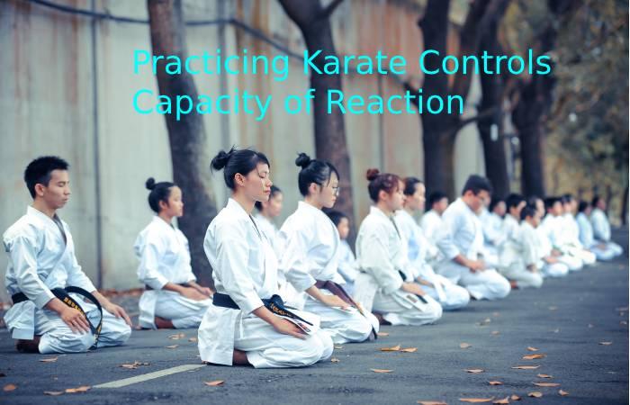 Practicing Karate Controls Capacity of Reaction