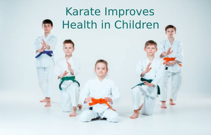 Practicing Karate Improves Health in Children