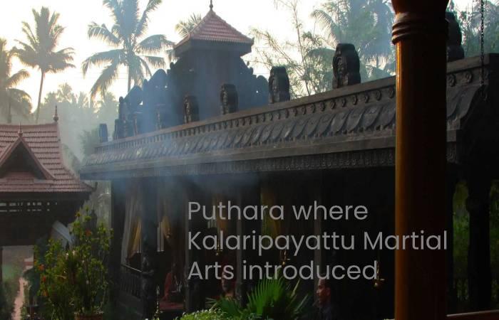 Puthara where Kalaripayattu Martial Arts introduced