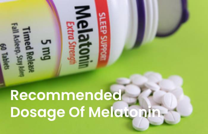 Recommended Dosage Of Melatonin