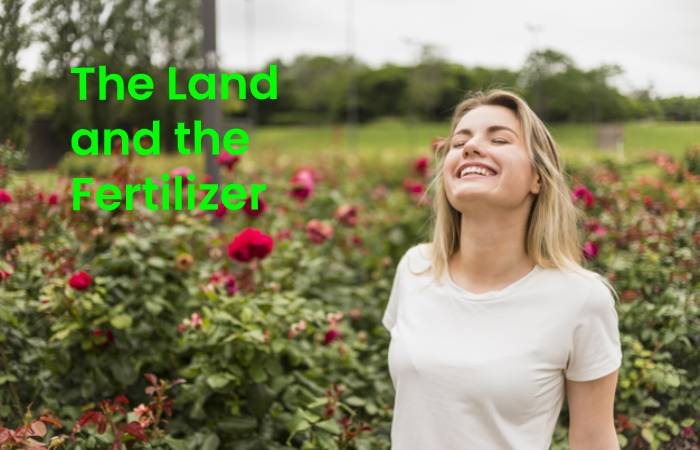 The land and the fertilizer