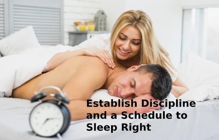 establish discipline and a schedule to sleep