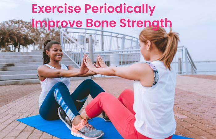 Exercise Periodically Improve Bone Strength