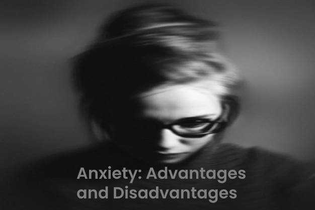 Anxiety Advantages and Disadvantages
