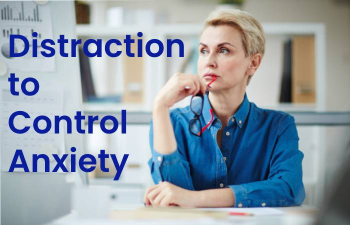 Distraction to Control Anxiety