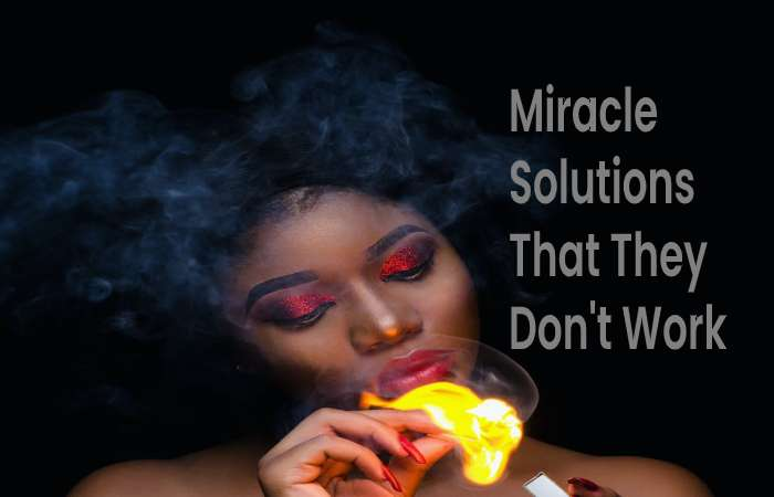 Miracle solutions that they don't work