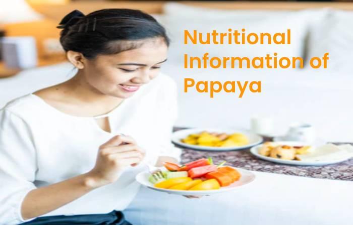 Nutritional Information of Papaya