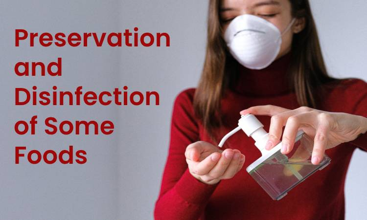 Preservation and Disinfection of Some Foods