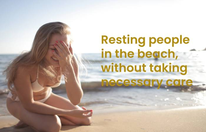 Resting people in the beach, without taking necessary care