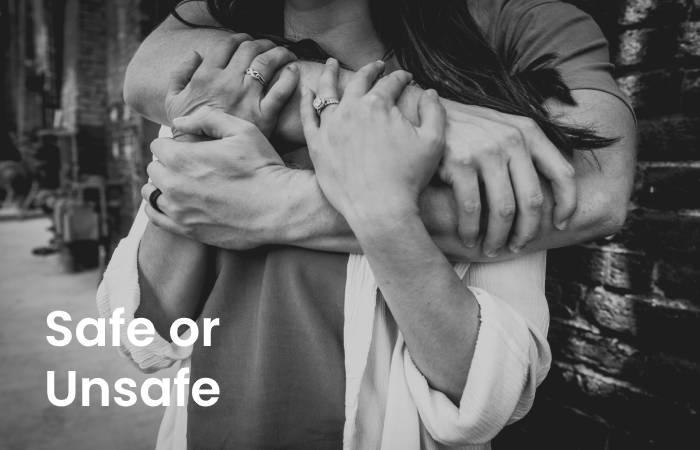 Safe or Unsafe