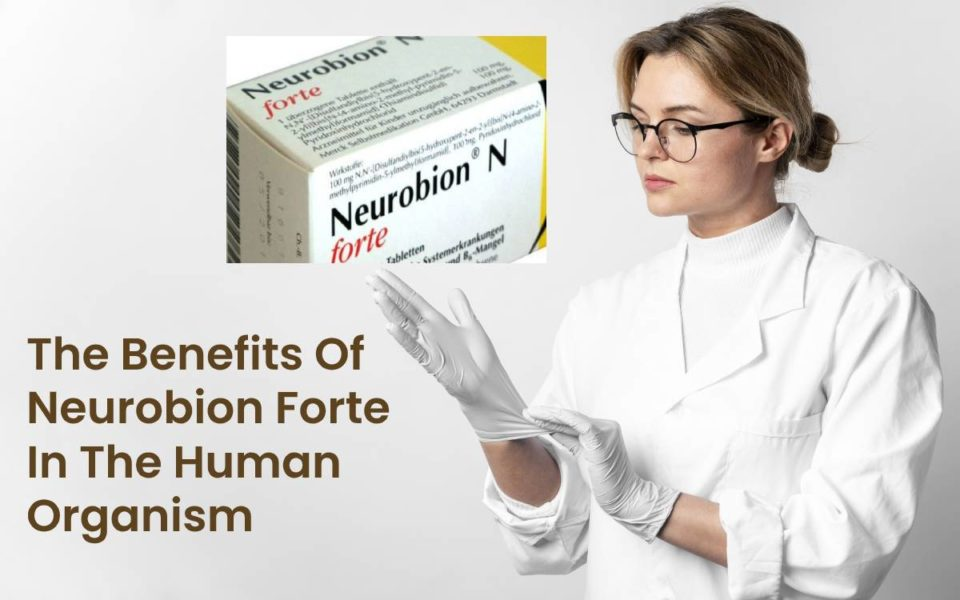 The Benefits Of Neurobion Forte In The Human Organism
