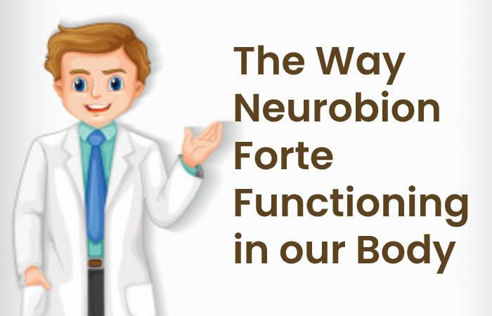 The Way Neurobion Forte Functioning in our Body