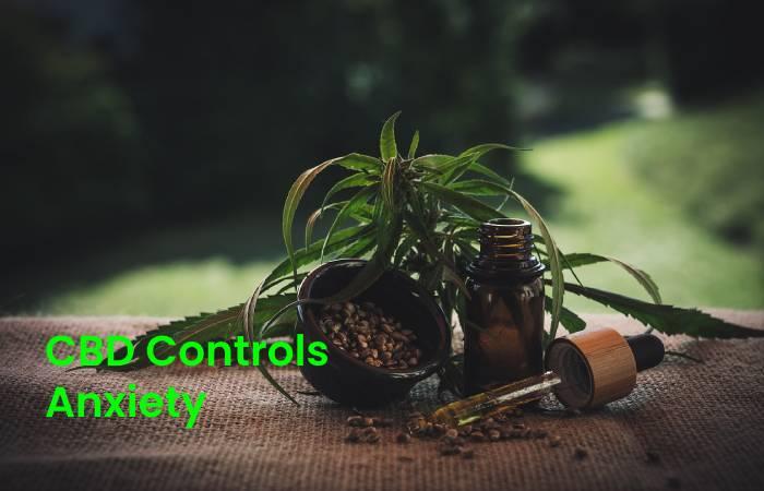 CBD Controls Anxiety