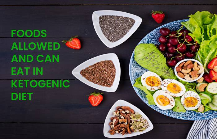 FOODS ALLOWED AND CAN EAT IN KETOGENIC DIET