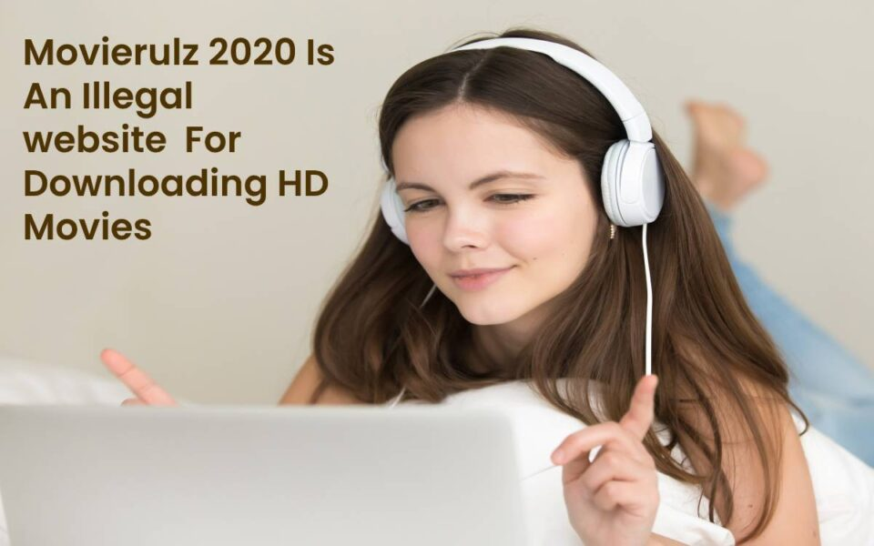 Movierulz 2020 Is An Illegal Website For Downloading HD Movies