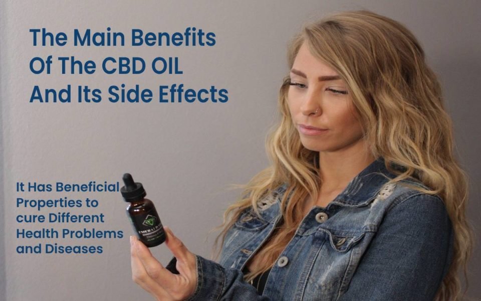 The Main Benefits Of The CBD OIL And Its Side Effects