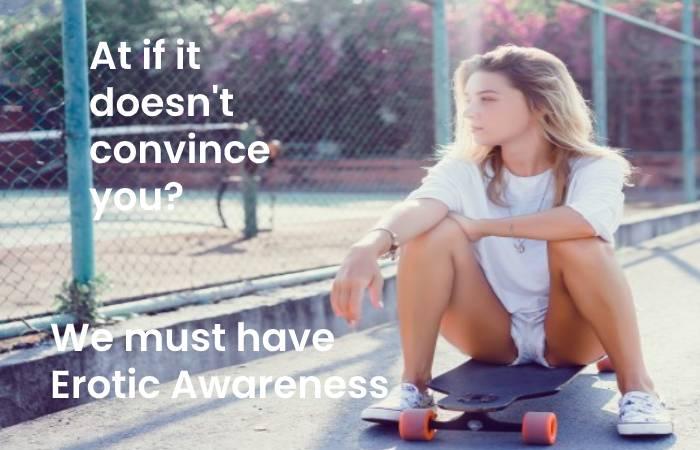 We must have erotic awareness