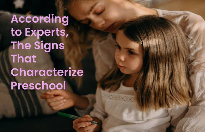 According to Experts, The Signs That Characterize Preschool