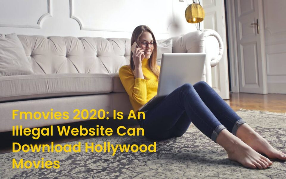 Fmovies 2020 Is An Illegal Website Can Download Hollywood Movies