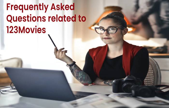 Frequently Asked Questions related to 123Movies