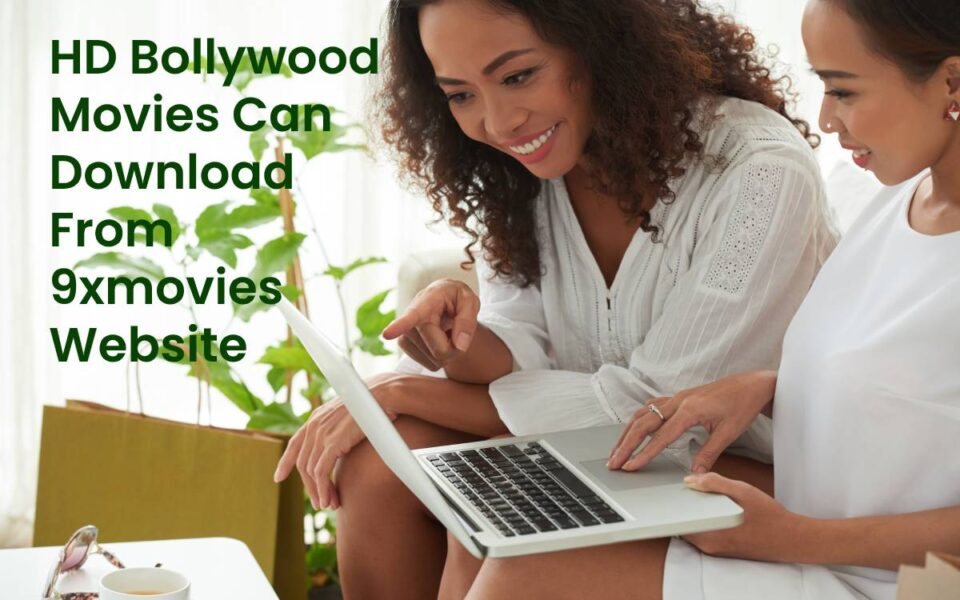 HD Bollywood Movies Can Download from 9xmovies Website