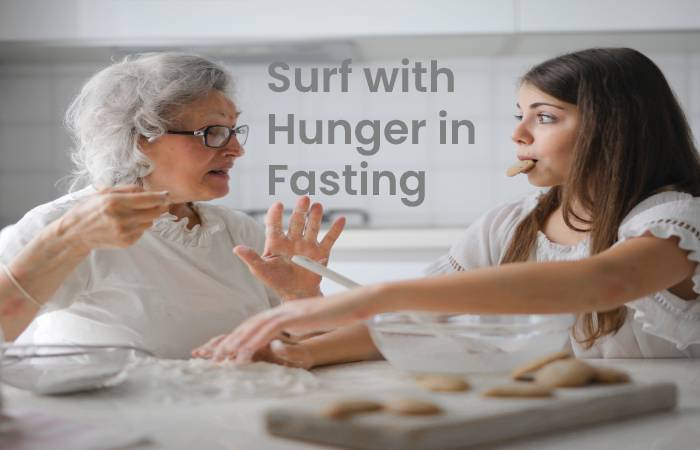 Surf with Hunger in Fasting Diet