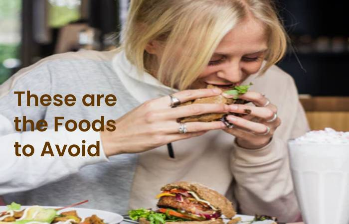 These are the Foods to Avoid