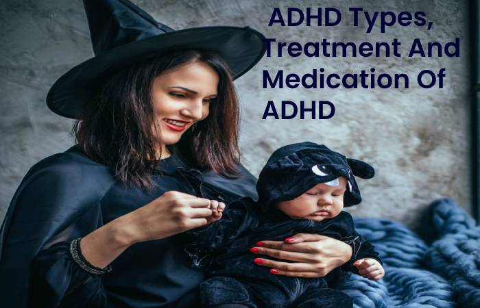 Treatment and medication Of ADHD