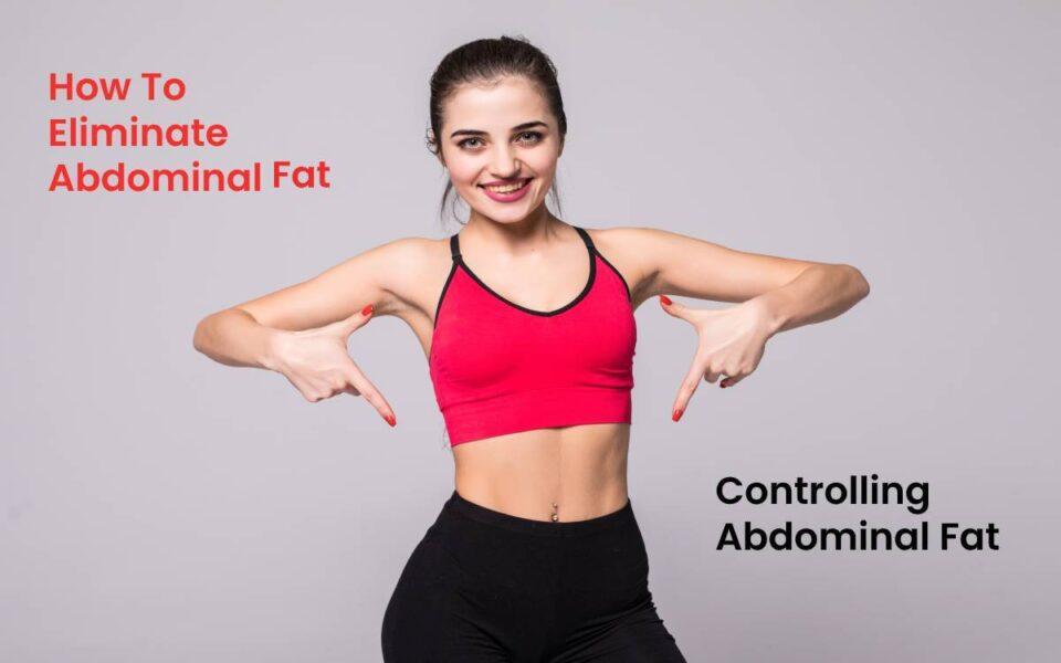 Eliminating Abdominal Fat