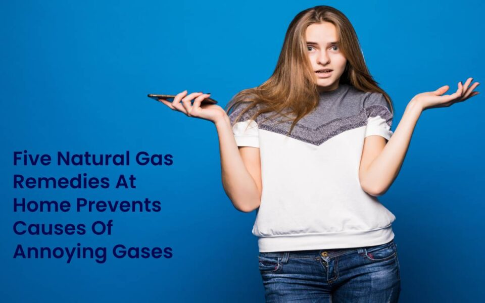 Five Natural Gas Remedies