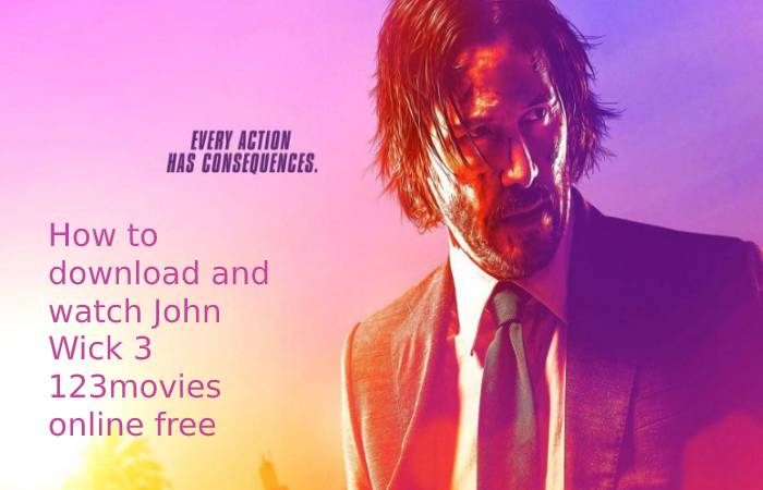 How to download and watch John Wick 3 123movies online free